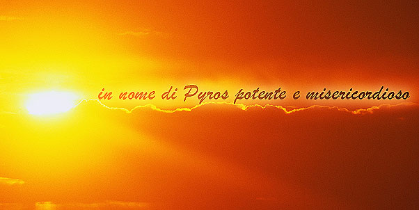 in nome di Pyros potente e misericordioso